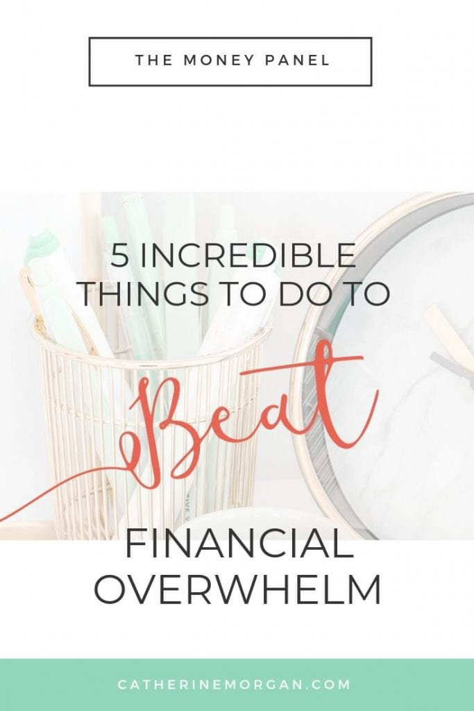 5 incredible things you can do today to beat financial overwhelm and make more money