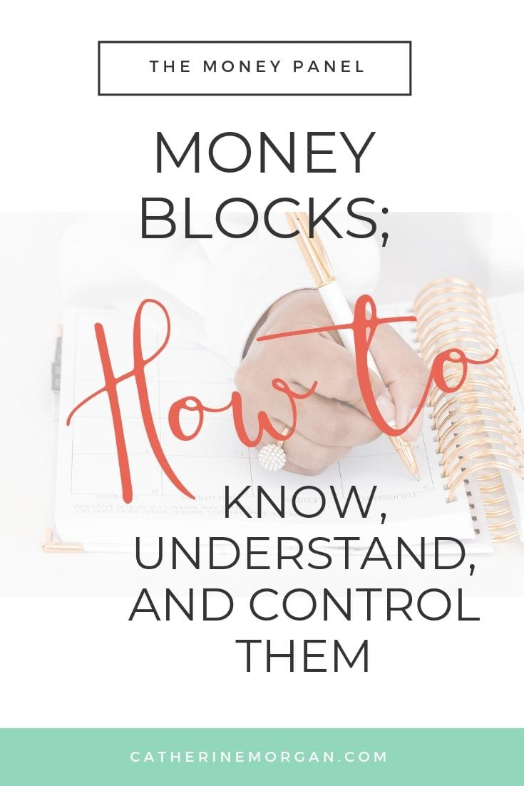 How to know, understand, and control your money blocks so you can leverage them in your personal and business finances
